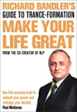 Bandler, Richard: Richard Bandler's Guide to Trance-Formation: Make Your Life Great.