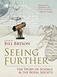 Bryson, Bill: Seeing Further: The Story of Science & the Royal Society