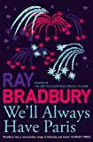 Bradbury, Ray: We'll Always Have Paris