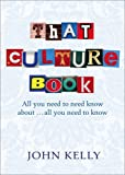 Kelly, John: That Culture Book