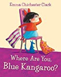 Clark, Emma Chichester: Where Are You, Blue Kangaroo? [With CD (Audio)]