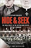 Walker, Stephen: Hide and Seek: A Dramatic True Story of Rivalry, Survival and Forgiveness During WWII. by Stephen Walker