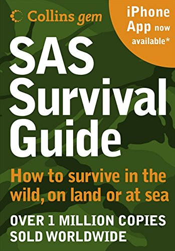 sas-survival-guide-how-to-survive-in-the-wild-on-land-or-sea-new-edition