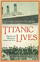 Titanic Lives: Migrants and Millionaires,…