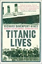 Titanic Lives by Richard Davenport-Hines