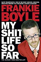 My Shit Life So Far by Frankie Boyle