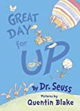 Blake, Quentin: Great Day for Up. Dr. Seuss