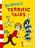 Dr Seuss's Terrific Tales by Dr. Seuss