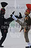 John Keay: Midnight S Descendants Pb