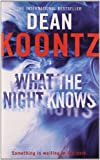 Koontz, Dean R.: What the Night Knows