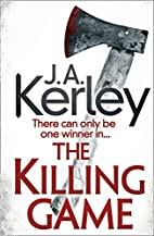 The Killing Game by J. A. Kerley