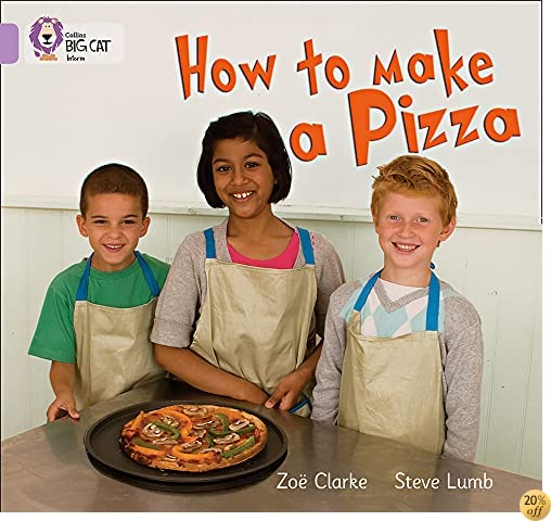 How to Make a Pizza (Collins Big Cat)
