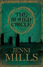 The Buried Circle by Jenni Mills