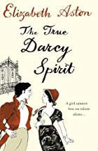 The True Darcy Spirit by Elizabeth Aston