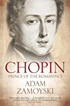 Chopin: Prince of the Romantics by Adam…