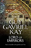 Kay, Guy Gavriel: Lord of Emperors