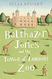 Balthazar Jones and the Tower of London Zoo…