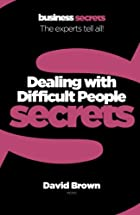 Dealing with Difficult People (Collins…