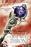 Chima, Cinda Williams: The Gray Wolf Throne (The Seven Realms Series)