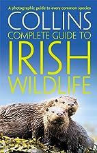 Collins Complete Irish Wildlife (Collins…