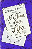 Ahern, Cecelia: The Time of My Life