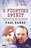 Burns, Paul: A Fighting Spirit