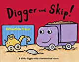 Braun, Sebastien: Digger and Skip