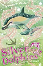 River Rescue (Silver Dolphins, Book 10) by…