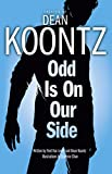 Van Lente, Fred: Odd Is on Our Side. Created by Dean Koontz