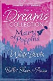 P.L. Travers: Essential Modern Classics Dreams Collection: Mary Poppins / White Boots / Ballet Shoes for Anna
