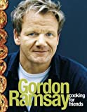Ramsay, Gordon: Cooking for Friends