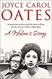 Oates, Joyce Carol: AWidow's Story A Memoir by Oates, Joyce Carol ( Author ) ON Feb-02-2012, Paperback