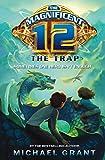 Grant, Michael: Trap (The Magnificent 12)