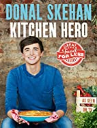 Kitchen Hero: Good Food for Less by Donal…