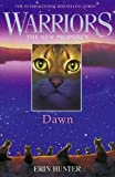 Hunter, Erin: Dawn (Warriors: The New Prophecy)
