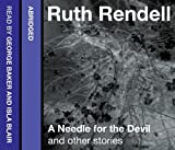 Ruth Rendell: A Needle for the Devil and Other Stories