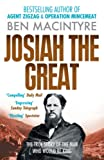 Macintyre, Ben: Josiah the Great: The True Story of the Man Who Would Be King