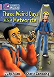 Allen, Judy: Three Weird Days and a Meteorite (Collins Big Cat)