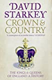 Starkey, David: Crown and Country: The Kings & Queens of England: A History