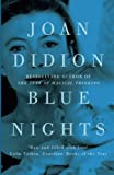 Didion, Joan: Blue Nights. Joan Didion