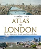 The Times Atlas of London: The Story of a…