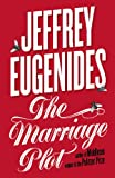 Eugenides, Jeffrey: TheMarriage Plot by Eugenides, Jeffrey ( Author ) ON Oct-11-2011, Paperback