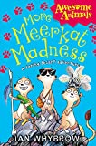 Whybrow, Ian: More Meerkat Madness (Awesome Animals)