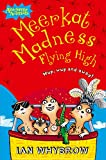 Whybrow, Ian: Meerkat Madness Flying High (Awesome Animals)