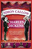Callow, Simon: Charles Dickens and the Great Theatre of the World