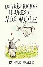 Les Très Riches Heures de Mrs Mole by…