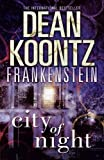 Koontz, Dean R.: City of Night (Dean Koontz's Frankenstein)