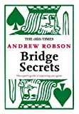 Robson, Andrew: The Times: Bridge Secrets: The Expert's Guide to Improving Your Game