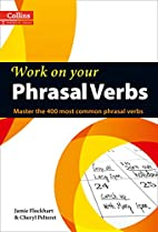 Work on Your Phrasal Verbs: Master the 400…