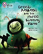 Greedy Anansi and his Three Cunning Plans…